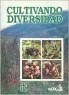 Cultivando diversidad - David Cooper, Henk Hobbelink, Renee Vellve