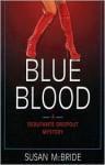 Blue Blood (A Debutante Dropout Mystery, #1) - Susan McBride