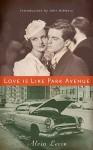 Love Is Like Park Avenue - Alvin Levin, James Reidel, John Ashbery