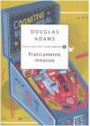 Praticamente innocuo (Guida galattica per gli autostoppisti, #5) - Douglas Adams, Laura Serra