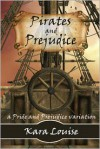 Pirates and Prejudice - Kara Louise