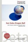 Son Goku Dragon Ball - Lambert M. Surhone, Susan F. Marseken