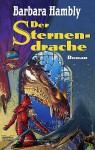 Der Sternendrache - Barbara Hambly, Susanne Tschirner