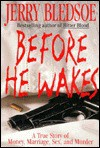 Before He Wakes: 2A True Story of Money, Marriage, Sex, and Murder - Jerry Bledsoe