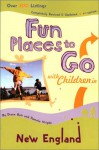 Fun Places to Go with Children in New England: 4th Edition-Over 350 Listings, Completely Revised & Updated - Diane Bair, Pamela Wright