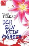 Ich bin kein Mörder (German Edition) - Volker Ferkau