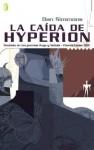 La Caída de Hyperion (Los Cantos de Hyperion, #2) - Dan Simmons, Carlos Alberto Gardini