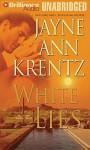 White Lies (Arcane Society, #2) - Jayne Ann Krentz, Kathy Garver, David Colacci