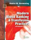 Modern Blood Banking & Transfusion Practices - Harmening, Harmening