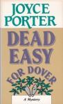 Dead Easy for Dover: A Mystery - Joyce Porter