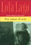 Por Amor Al Arte - Lourdes Miquel, Neus Sans