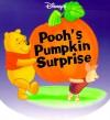 Disney's Pooh's Pumpkin Surprise - Mary Hogan