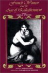 French Women and the Age of Enlightenment - Samia I. Spencer, Elizabeth Fox-Genovese