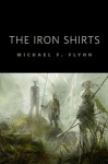 The Iron Shirts - Michael Flynn