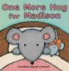 One More Hug For Madison - Caroline Jayne Church