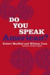 Do You Speak American? - William Cran, Robert MacNeil