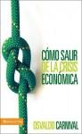 Como Salir de la Crisis Economica - Osvaldo Carnival