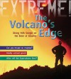 Volcano's Edge: Danger on the Brink of Disaster - Anna Claybourne