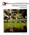 The Story Of Arlington National Cemetery - R. Conrad Stein