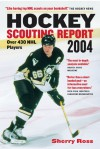 Hockey Scouting Report 2004: Over 430 NHL Players - Michael Berger, Sherry Ross