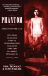 Phantom - Steve Rasnic Tem, Stephen Graham Jones, Steve Berman, Seth Lindberg, Michael Cisco, Sean Wallace, Nick Mamatas, Lavie Tidhar, Steve Eller, Paul Tremblay, Vylar Kaftan, Carrie Laben, F. Brett Cox