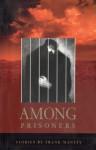 Among Prisoners - Frank Manley