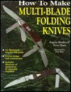 How to Make Multi-Blade Folding Knives - Eugene Shadley, Terry Davis