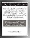 Narrative of a Mission to Central Africa Performed in the Years 1850-51, Volume 2 - Under the Orders and at the Expense of Her Majesty's Government - James Richardson