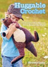Huggable Crochet - Christine Lucas
