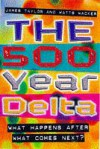 The 500 Year Delta: What Happpens After What Comes Next? - Jim Taylor, Howard Means