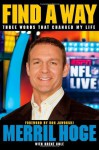 Find a Way: Three Words that Changed My Life - Merril Hoge, Brent Cole, Ron Jaworski