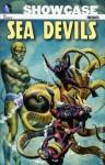 Showcase Presents: Sea Devils, Vol. 1 - Robert Kanigher, Russ Heath, Irv Novick