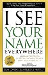 I See Your Name Everywhere: Leverage the Power of the Media to Grow Your Fame, Wealth and Success - Pam Lontos, Rick Frishman, Andrea Brunais