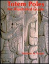 Totem Poles: An Illustrated Guide (Museum Note No. 3) - Marjorie M. Halpin
