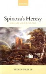 Spinoza's Heresy: Immortality and the Jewish Mind - Steven M. Nadler