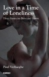 Love in a Time of Loneliness: Three Essays on Drive and Desire - Paul Verhaeghe, Plym Peters, Tony Langham