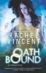 Oath Bound (Unbound #3) - Rachel Vincent