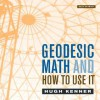 Geodesic Math and How to Use It - Hugh Kenner