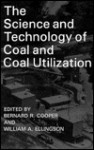 The Science and Technology of Coal and Coal Utilization - Bernard Cooper