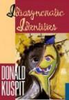 Idiosyncratic Identities - Donald B. Kuspit