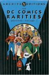 The DC Comics Rarities Archives, Vol. 1 - Gardner F. Fox, Jerry Siegel, William Moulton Marston, Sheldon Mayer, Joe Shuster, Bob Kane, Everett E. Hibbard, Jack Burnley, Harry G. Peter, Sheldon Moldoff, Creig Flessel