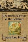 The Bobbsey Twins at the Seashore - Laura Lee Hope, Richard S. Hartmetz