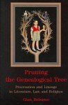 Pruning the Genealogical Tree: Procreation and Lineage in Literature, Law, and Religion - Gian Balsamo, Deborah Barker