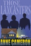 Those Lancasters - Anne Cameron