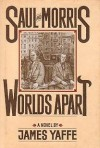Saul and Morris, Worlds Apart - James Yaffe
