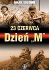"""23 czerwca - Dzień """"M"""" - Mark Siemionowicz Sołonin"""