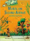 Mural on Second Avenue and Other City Poems - Lilian Moore, Roma Karas