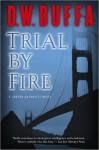 Trial by Fire - D.W. Buffa
