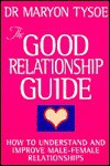 Good Relationship Guide - Maryon Tysoe