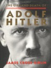 The Life and Death of Adolf Hitler - James Cross Giblin